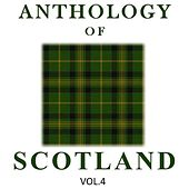 Anthology of Scotland, Vol. 4 by Various Artists