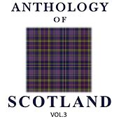 Anthology of Scotland, Vol. 3 by Various Artists