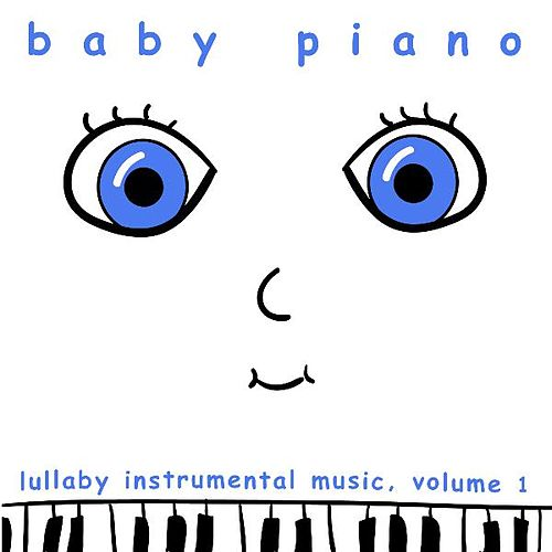 Baby Piano: Lullaby Instrumental Music, Vol. 1 by Baby Piano