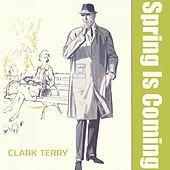 Spring Is Coming di Clark Terry