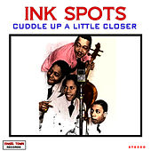 Cuddle Up A Little Closer by The Ink Spots