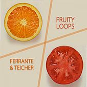 Fruity Loops by Ferrante and Teicher