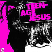 PRE by Teenage Jesus And The Jerks