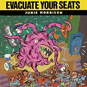 Evacuate Your Seats by Junie Morrison