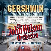 Gershwin in Hollywood (SD) by John Wilson Orchestra