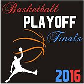 Basketball Playoff Finals 2016 de Various Artists