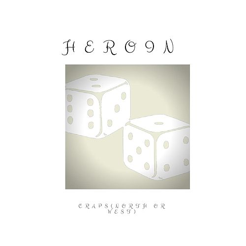 Craps (North or West) by Heroin