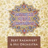 Misterious Playful Ornaments by Bert Kaempfert