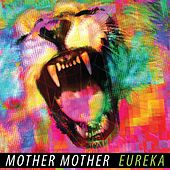 Eureka by Mother Mother