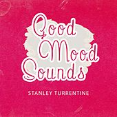 Good Mood Sounds by Stanley Turrentine
