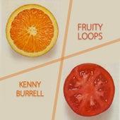 Fruity Loops von Kenny Burrell