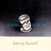 Strong As An Ox von Kenny Burrell