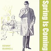 Spring Is Coming von Kenny Burrell