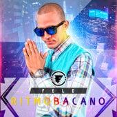 Ritmo Bacano by Felo