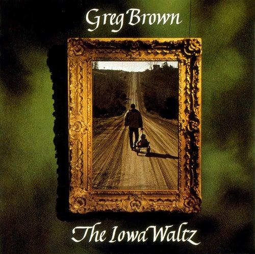 The Iowa Waltz by Greg Brown