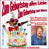Zum Geburtstag alles Liebe / Happy Birthday Ständchen (Ein Prosit der Gemütlichkeit Remix) de Schmitti