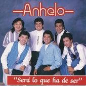 Sera Lo Que Ha De Ser by Grupo Anhelo
