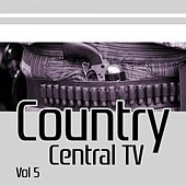 Country Central TV, Vol. 5 von Various