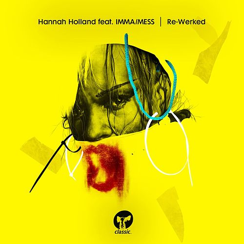 Re-Werked (feat. IMMA / MESS) by Hannah Holland