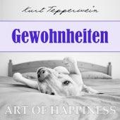 Art of Happiness: Gewohnheiten by Kurt Tepperwein