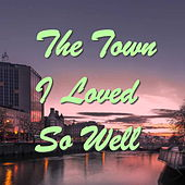 The Town I Loved So Well by Various Artists