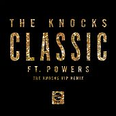 Classic (feat. Powers) (The Knocks VIP Remix) von The Knocks