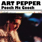 Pooch Mc Gooch (20 famous Hits and Tracks) by Art Pepper
