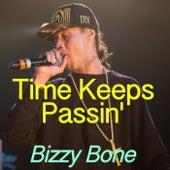 Time Keeps Passin' von Bizzy Bone