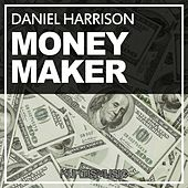Moneymaker di Daniel Harrison
