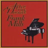 After the Dancer Frank Mills de Frank Mills