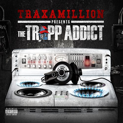 The Trapp Addict - EP by Traxamillion