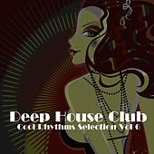 Deep House Club, Vol. 6 (Cool Rhythms Selection) de Various Artists