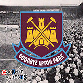 Goodbye Upton Park by Cockney Rejects