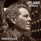 Upland Stories de Robbie Fulks