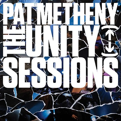The Unity Sessions de Pat Metheny
