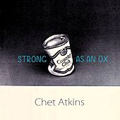 Strong As An Ox by Chet Atkins