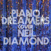 Piano Dreamers Cover Neil Diamond de Piano Dreamers