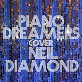 Piano Dreamers Cover Neil Diamond by Piano Dreamers