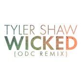 Wicked (ODC Remix) by Tyler Shaw