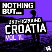 Nothing But... Underground Croatia, Vol. 11 - EP von Various Artists
