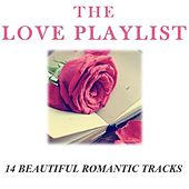 The Love Playlist: 14 Beautiful Romantic Tracks by Various Artists