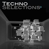 Techno Selections 3 by Various Artists
