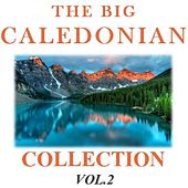 The Big Caledonian Collection, Vol. 2 by Various Artists