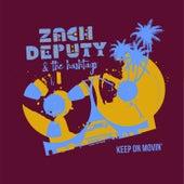 Keep on Movin' by Zach Deputy