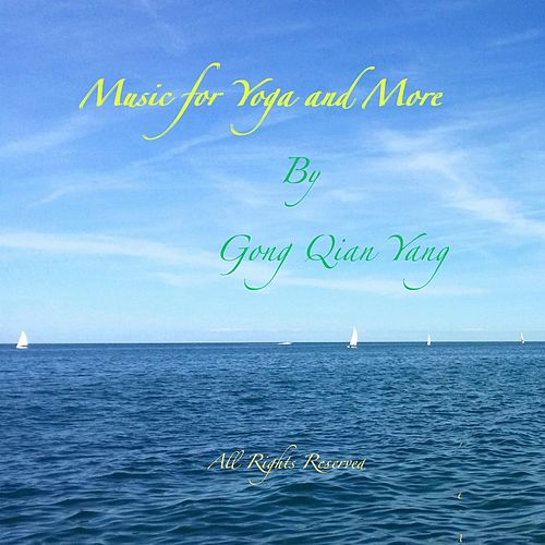 Music for Yoga and More by Gong-Qian Yang