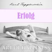 Art of Happiness: Erfolg by Kurt Tepperwein