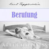 Art of Happiness: Berufung by Kurt Tepperwein
