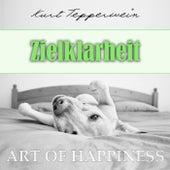 Art of Happiness: Zielklarheit by Kurt Tepperwein