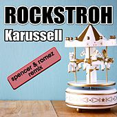 Karussell (Spencer & Romez Remix) by Rockstroh