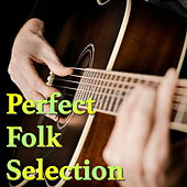 Perfect Folk Selection by Various Artists